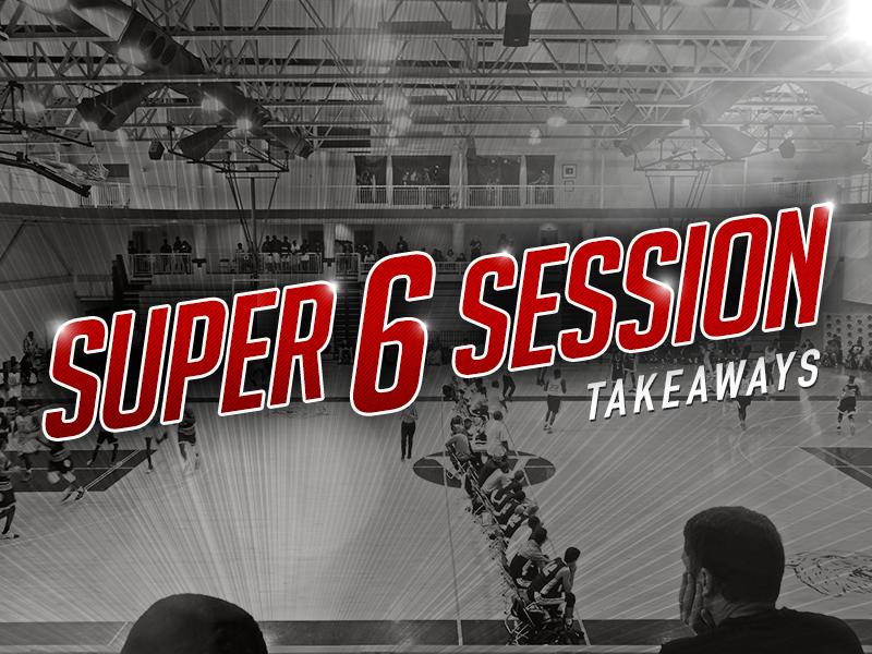 #OTRHoopsReport: Super 6 Session I Takeaways