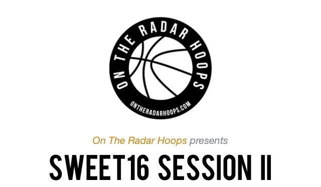 #OTRHoopsReport: Sweet 16 Session II Standouts Part Two - May 10, 2018